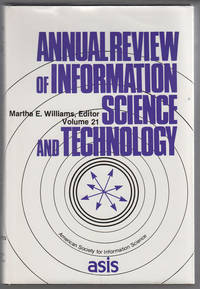 Annual Review of Information Science and Technology, 1986 (Vol. 21) by  Martha E Williams - Hardcover - 1986 - from Sweet Beagle Books and Biblio.co.uk