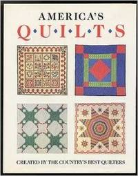 America's Quilts: Created by the Country's Best Quilters