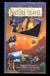 A Nature Company Guide.  NATURE TRAVEL by  Susanne Methvin  Dwight Holing - First Edition. First Printing. - 1995. - from Collectible Book Shoppe and Biblio.co.uk