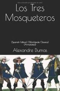 image of Los Tres Mosqueteros: (Spanish Edition) (Worldwide Classics) (Annotated)