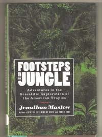 Footsteps in the Jungle Adventures in the Scientific Exploration of The American Tropics