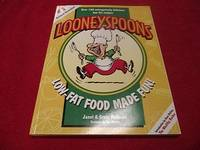 Looneyspoons : Low-Fat Food Made Fun!