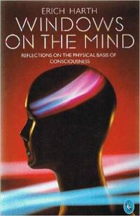 Windows on the Mind: Reflections on the Physical Basis of Consciousness (Pelican)