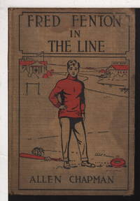 FRED FENTON IN THE LINE or The Football Boys of Riverport School, #2 in series.