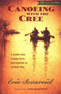 image of Canoeing with the Cree: A 2250-Mile Voyage from Minneapolis to Hudson Bay