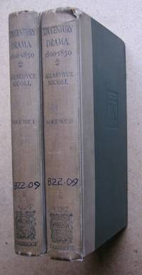 A History of Early Nineteenth Century Drama 1800-1850. In 2 Volumes. by  Allardyce Nicoll - First Edition - 1930 - from N. G. Lawrie Books. (SKU: 41251)