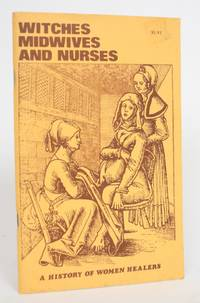 image of Witches, Midwives, and Nurses: A History of Women Healers