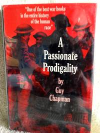A Passionate Prodigality: Fragments of Autobiography by  Guy Chapman - 1st edition - 1966 - from civilizingbooks (SKU: 2807WD-0107)
