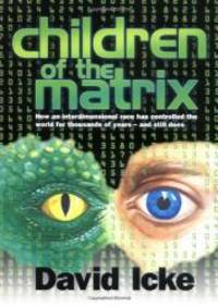 image of Children of the Matrix: How an Interdimensional Race has Controlled the World for Thousands of Years-and Still Does