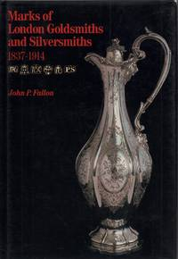 Marks of London Goldsmiths and Silversmiths 1837-1914. by  John P Fallon - from Antiquariat Reinhold Pabel (SKU: 51433)