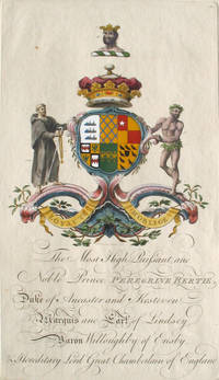 Family Crest of The Most High, Puissant, and Noble Prince, Peregrine Bertie, Duke of Ancaster and Kesteven, Marquis and Earl of Lindsey, Baron Willoughby of Eresby, & Hereditary Lord Great Chamberlain of England by  Joseph.   [Bertie Family]  Sir William and Edmondson - First edition - 1764 - from Antipodean Books, Maps & Prints and Biblio.com