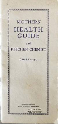 """Mothers' Health Guide and Kitchen Chemist (""""Heal Thyself"""")."""
