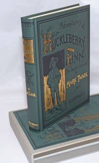The Adventures of Huckleberry Finn (Tom Sawyer's Comrade) illustrated [facsimile first edition in slipcase]