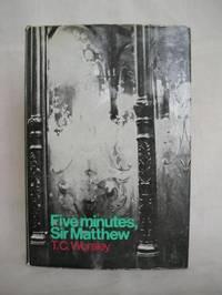Five Minutes, Sir Matthew