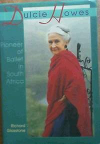 Dulcie Howes: Pioneer of Ballet in South Africa