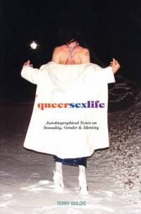Queersexlife : Autobiographical Notes on Sexuality, Gender and Identity