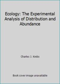 image of Ecology: The Experimental Analysis of Distribution and Abundance