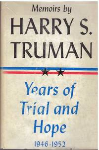 YEARS OF TRIAL AND HOPE, 1946-1952