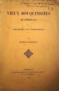 Vieux bouquinistes de Bordeaux, souvenirs d'un bibliophile.
