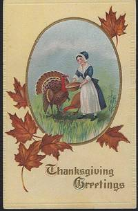 THANKSGIVING GREETINGS POSTCARD WITH PILGRIM LADY FEEDING TURKEYS by Postcard - N.D. - from Gibson's Books (SKU: 80985)