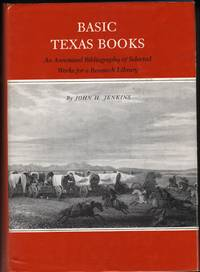 image of Basic Texas Books; An Annotated Bibliography of Selected Works for a Research Library