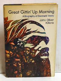 Great Gittin' Up Morning: A Biography of Denmark Vesey