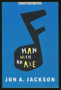 Man With An Axe by  Jon A JACKSON - First edition - 1998 - from Between the Covers- Rare Books, Inc. ABAA (SKU: 350459)