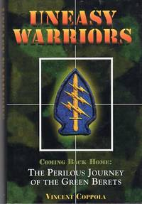 Uneasy Warriors: Coming Back Home: The Perilous Journey of the Green Berets