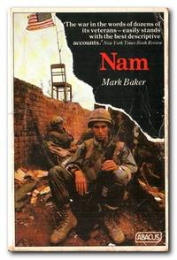 Nam  The Vietnam War in the Words of the Men and Women Who Fought There