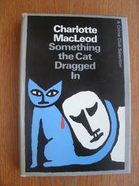 Something The Cat Dragged In by MacLeod, Charlotte - 1983