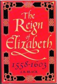 The Reign of Elizabeth, 1558-1603 (Oxford History of England)
