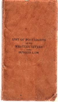 LIST OF POST LIGHTS ON THE WESTERN RIVERS.  List of Lights on the Ohio, Kanawha, and Tennessee Rivers, 14th Light-house District.  List of Lights on the Mississippi (above Cairo, Ill.), Missouri, and Illinois Rivers, 15th District.  List of Lights on the Mississippi (below Cairo, Ill.) and Red Rivers, 16th District