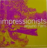 Impressionists Around Paris: A Portrait of Suburbs and Painters