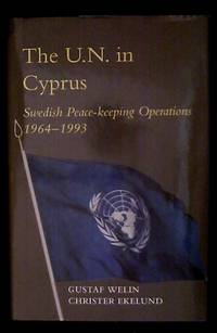The U.N. in Cyprus Swedish Peace-keeping Operations 1964-1993