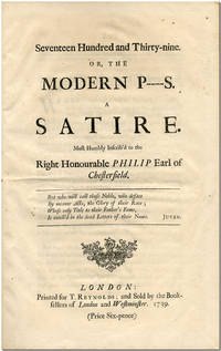 SEVENTEEN HUNDRED AND THIRTY-NINE. OR, THE MODERN P----S. A SATIRE. MOST HUMBLY INSCRIB'D TO THE RIGHT HONORABLE EARL OF CHESTERFIELD