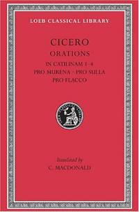 In Catilinam 1?4. Pro Murena. Pro Sulla. Pro Flacco: Pro Murena: Pro Sulla: Pro Flacco Bks. I-IV (Loeb Classical Library *CONTINS TO info@harvardup.co.uk) by  C Macdonald - Hardcover - from World of Books Ltd (SKU: GOR006530703)