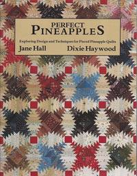 image of Perfect Pineapples:  Exploring Design and Techniques for Pieced Pineapple  Quilts