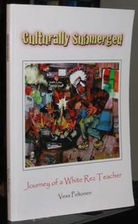 Culturally Submerged: Journey of a White Rez Teacher  -(SIGNED)-