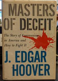 Masters of Deceit: The Story of Communism in American and How to Fight It