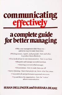 Communicating Effectively: a Complete Guide for Better Management by  Susan  Dellinger - Paperback - December 1982 - from Firefly Bookstore LLC (SKU: 27321)