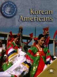 Korean Americans World Almanac Library of American Immigration