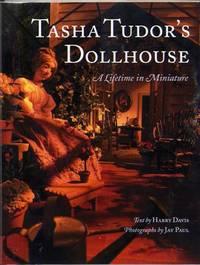 Tasha Tudor's Dollhouse. a Lifetime in Miniature. (Signed by Author,  Photographer, and Tudor. )