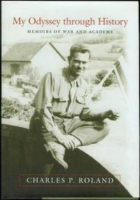 My Odyssey Through History: Memoirs of War and Academe