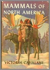 Mammals Of North America by  Victor H.  Drawings By Francis L Jaques Cahalane - Hardcover - Fifth Printing - 1964 - from Gilt Edge Books (SKU: B1526)