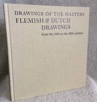 Drawings Of The Masters: Flemish & Dutch Drawings from the 15th to the 18th century