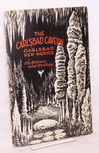 image of The Carlsbad Cavern of New Mexico: it's history and geology (sic)