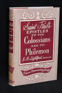 Saint Paul's Epistles to the Colossians and to Philemon; A Revised Text with Introductions,...
