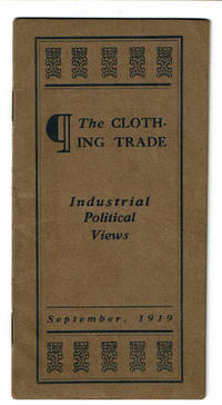 image of THE CLOTHING TRADE: INDUSTRIAL POLITICAL VIEWS. SEPTEMBER, 1919.