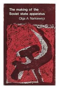 Making of the Soviet State Apparatus