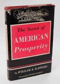 The Secret of American Prosperity (A Corwin book) by  William E Rappard - First Edition - 1955 2020-04-27 - from Resource for Art and Music Books (SKU: 200427015)